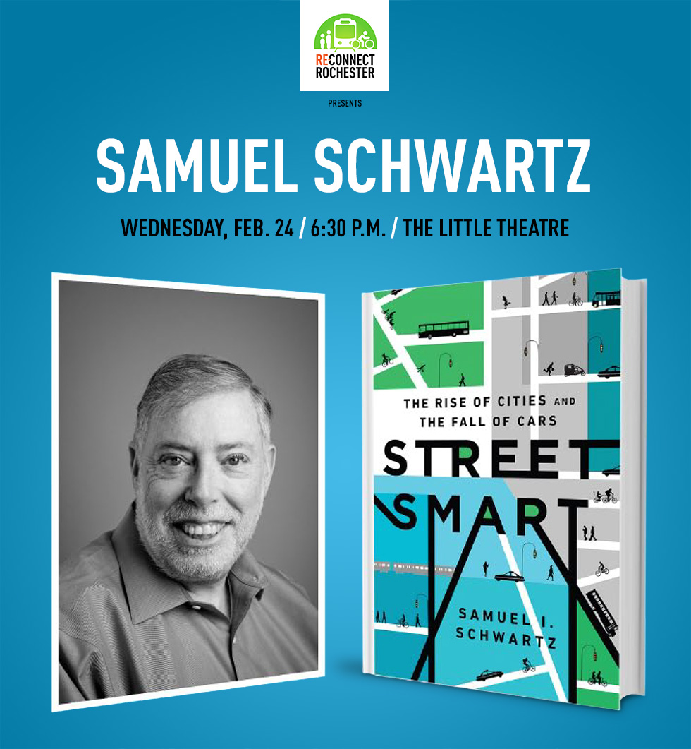 On Wednesday, February 24, Reconnect Rochester will bring transportation expert Samuel Schwartz to Rochester for a free lecture and discussion.