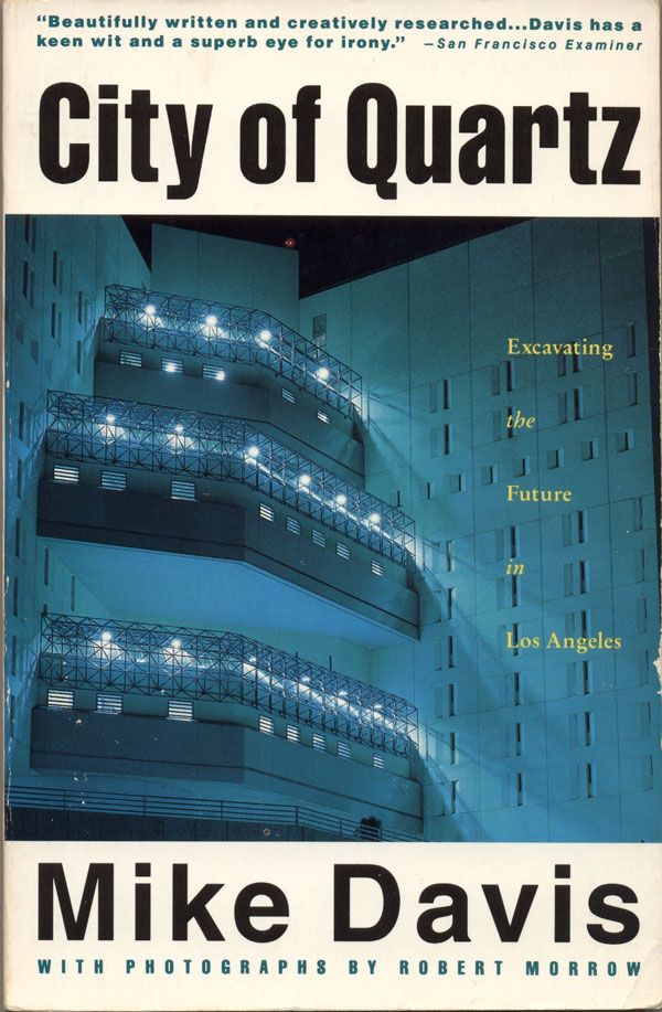 City of Quartz: Excavating the Future in Los Angeles (1990) by Mike Davis