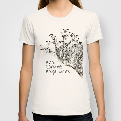 End Corvine Expulsions. [T-shirt designed by Clarke Conde]