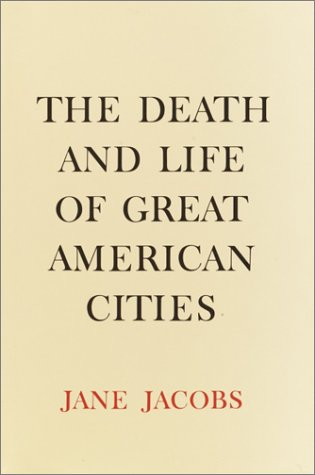 'The Death and Life of Great American Cities' by Jane Jacobs.
