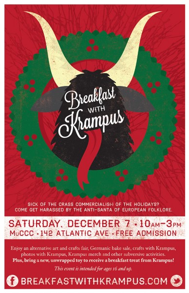 Breakfast with Krampus. Saturday, December 7, 10 a.m.-3 p.m. at MuCCC - 142 Atlantic Ave.