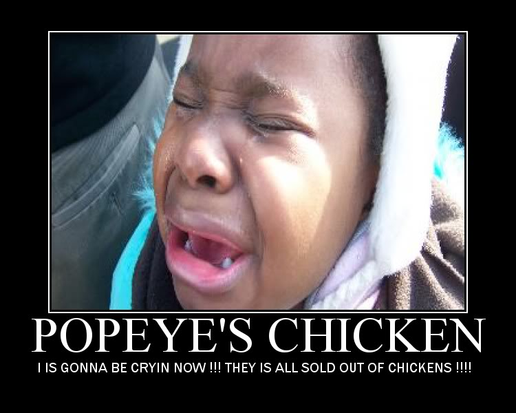 The Popeyes story spread across the internet, spawning Youtube spoof videos, memes, and demotivational posters like this one.