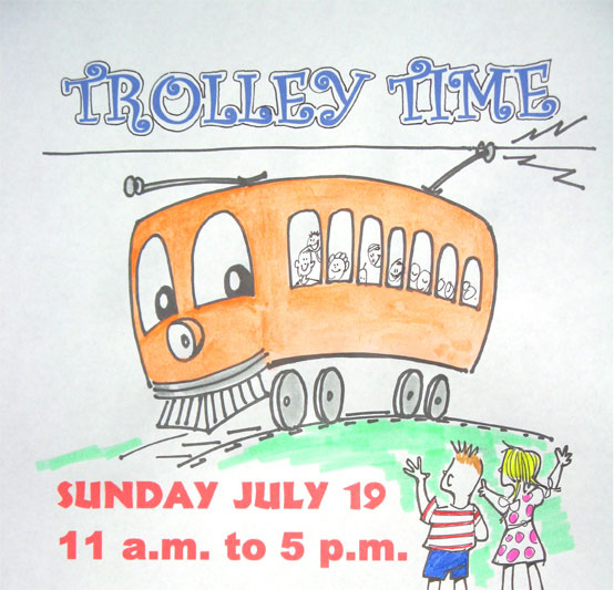 Sunday, July 19 it's TROLLEY TIME at the New York Museum of Transportation. Come on out and see us.