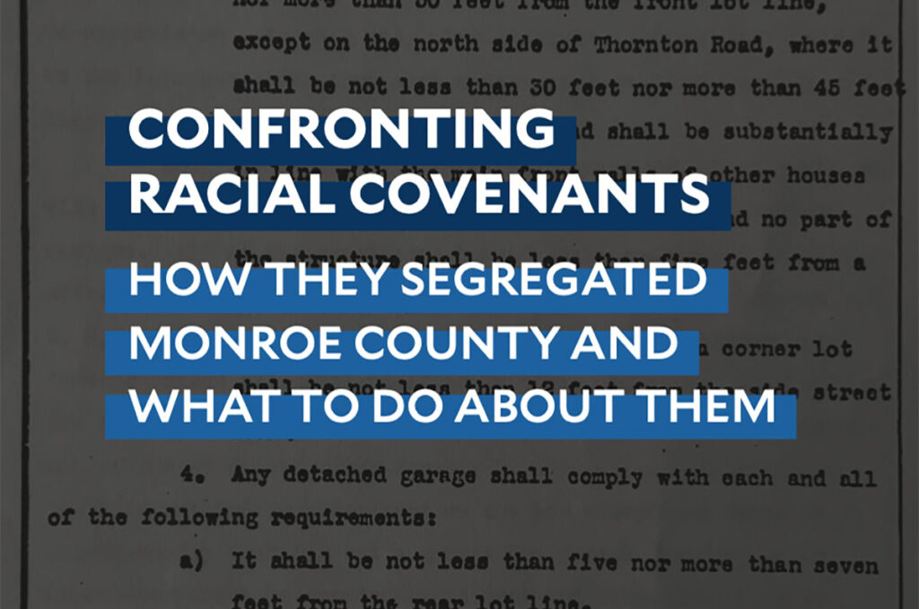 Confronting Racial Covenants - How they segregated Monroe County and what to do about them